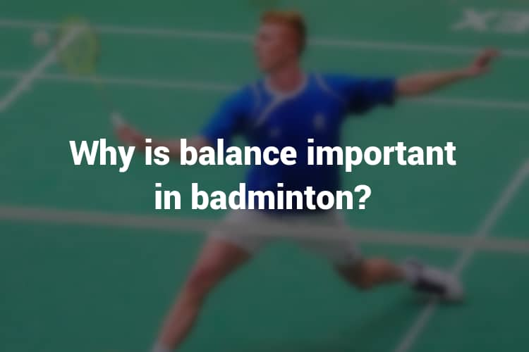 Feature_Image_why_is_balance_important_in_Badminton