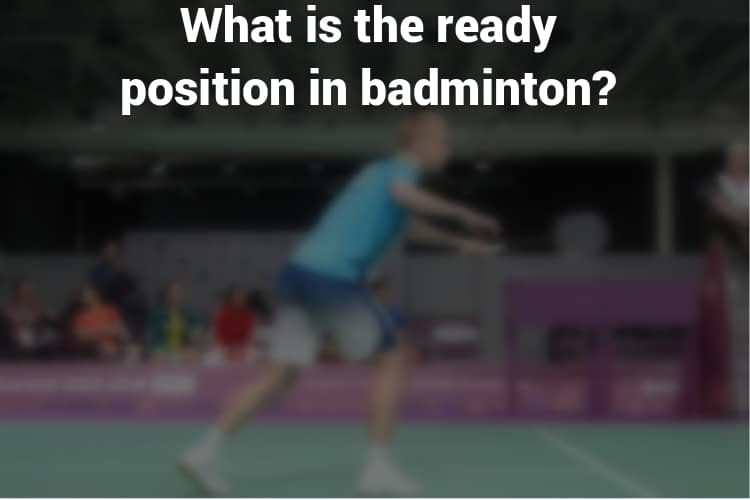Feature Image Ready Position In Badminton